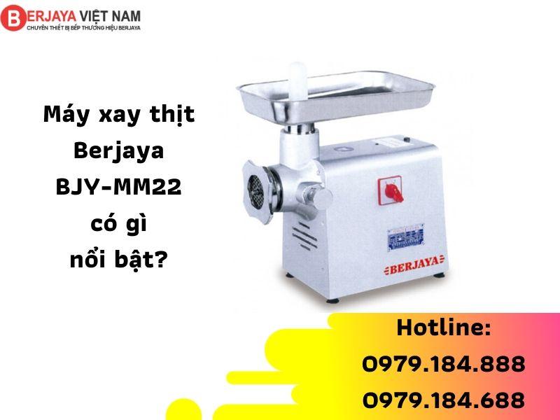 may-xay-thit-berjaya-bjy-mm22 chính hang